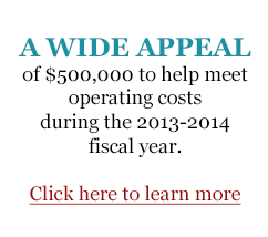 A WIDE APPEAL of $500,000 to offset operating costs during the 2012-2013 fiscal year. - Click here to learn more